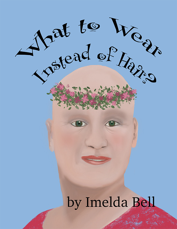 What to Wear Instead of Hair , book by Imelda Bell